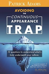 V Avoiding the Continuous Appearance Trap: 12 Questions to Understand What's Truly Underneath Your Culture